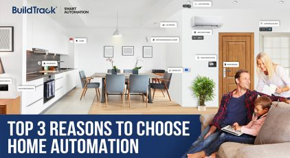 Buildtrack top 3 reasons to choose home automation