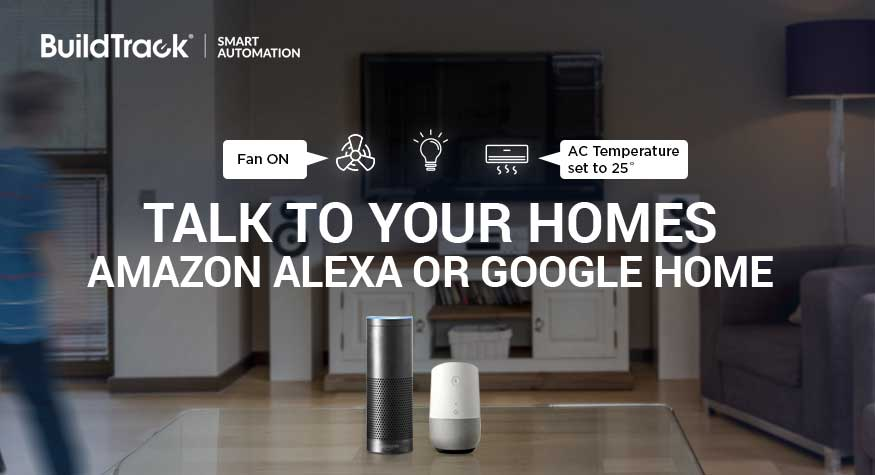TALK TO YOUR HOMES: AMAZON ALEXA OR GOOGLE ASSISTANT