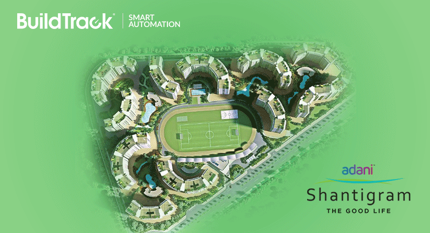 BuildTrack Senior Living Automation for Adani Shantigram Project